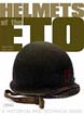 HELMETS OF ETO A HISTORICAL AND TECHNICAL GUIDE
