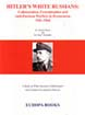 HITLER'S WHITE RUSSIANS COLLABORATIONIST AND EXTERMINATION IN BYELORUSSIA 1941-1944