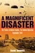 A MAGNIFICENT DISASTER THE FAILURE OF MARKET GARDEN THE ARNHEM OPERATION SEPT 1944