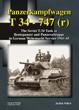 PANZERKAMPFWAGEN T34 - 747(r) THE SOVIET T-34 TANK AS BEUTEPANZER AND PANZERATTRAPPE IN GERMAN WEHRMACHT SERVICE 1941-45