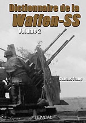 DICTIONNAIRE DE LA WAFFEN-SS TOME TWO