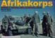 AFRIKAKORPS ROMMEL'S TROPICAL ARMY IN ORIGINAL COLOR