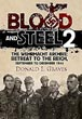 BLOOD AND STEEL 2 THE WEHRMACHT ARCHIVE: RETREAT TO THE REICH, SEPTEMBER TO DECEMBER 1944