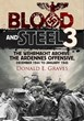 BLOOD AND STEEL 3 THE WEHRMACHT ARCHIVE: DECEMBER 1944 TO JANUARY 1945