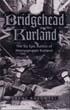 BRIDGEHEAD KURLAND THE SIX EPIC BATTLES OF HEERESGRUPPE KURLAND