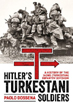 HITLER'S TURKESTANI SOLDIERS A HISTORY OF THE 162DN (TURKISTAN) INFANTRY DIVISION