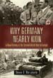 WHY GERMANY NEARLY WON A NEW HISTORY OF THE SECOND WORLD WAR IN EUROPE