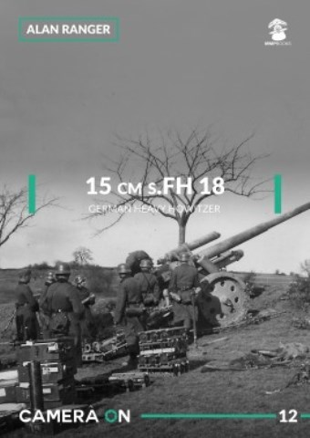 15 CM S.FH 18 GERMAN HEAVY HOWITZER CAMERA ON 12
