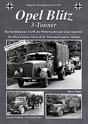 REVISED TANKOGRAD 4015 OPEL BLITZ 3-TONNER THE MOST FAMOUS TRUCK OF THE WEHRMACHT AND ITS VARIANTS