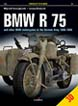 BMW R 75 AND OTHER BMW MOTORCYCLES IN THE GERMAN ARMY 1930 - 1945