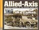 ALLIED-AXIS THE PHOTO JOURNAL OF THE SECOND WORLD WAR ISSUE 23