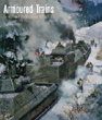 ARMORED TRAINS AN ILLUSTRATED ENCYCLOPEDIA 1825 - 2016