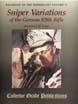 BACKBONE OF THE WEHRMACHT VOLUME II SNIPER VARIATIONS OF THE GERMAN K98k RIFLE