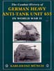 COMBAT HISTORY OF GERMAN HEAVY ANTI-TANK UNIT 653 IN WWII