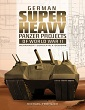 GERMAN SUPER HEAVY PANZER PROJECTS OF WORLD WAR II: WEHRMACHT CONCEPTS AND DESIGN
